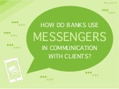 To use messengers or not. That is the question for banks.