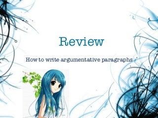 Review Argumentative Paragraphs