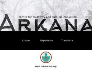 Arkana Peru Creative Research Institute