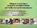 Arlington Central LibraryRecommended Plan of Serviceand  Facility Options for Consideration