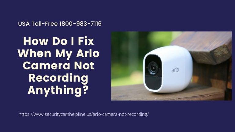 Arlo Camera Not Recording 1-8009837116 Arlo Camera Says Offline Error -Fix Now