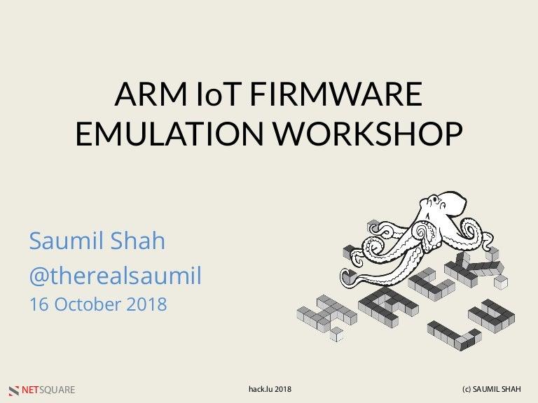 Hack LU 2018 ARM IoT Firmware Emulation Workshop