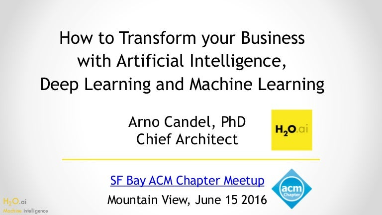Transform your Business with AI, Deep Learning and Machine Learning