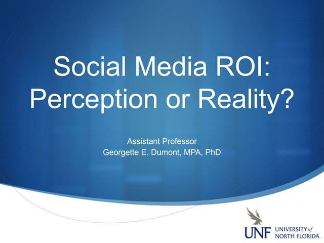 Social Media ROI: Perception or Reality