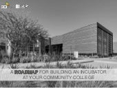 A Roadmap for Building an Incubator on your Community College Campus