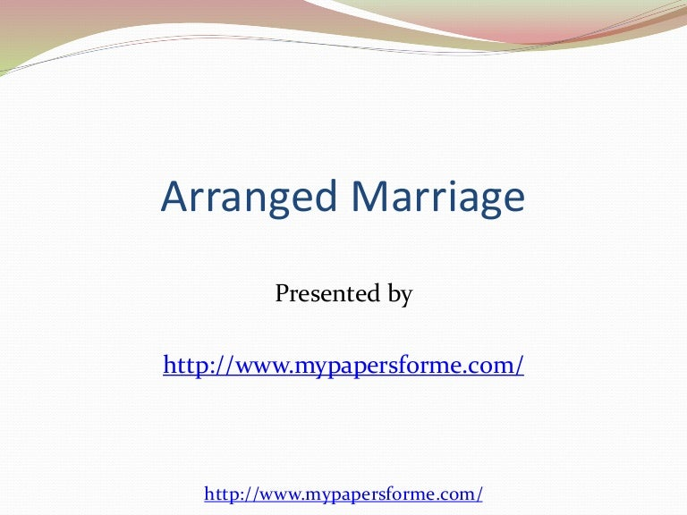 Persuasive essay on arranged marriages are best