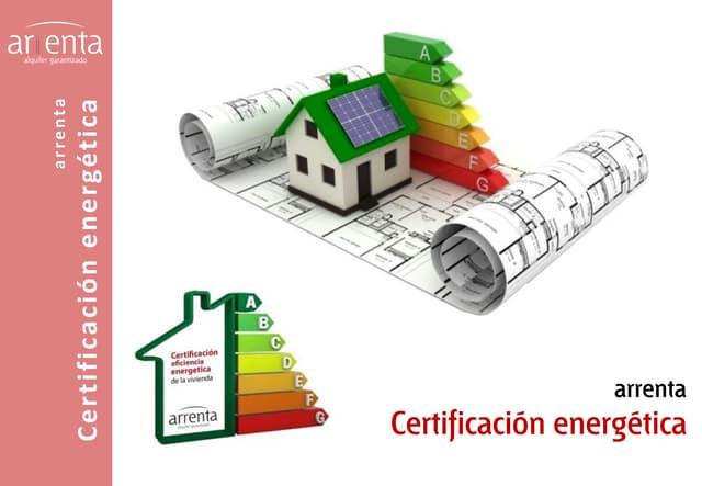 Arrenta Certificacion Energetica - vivienda y local