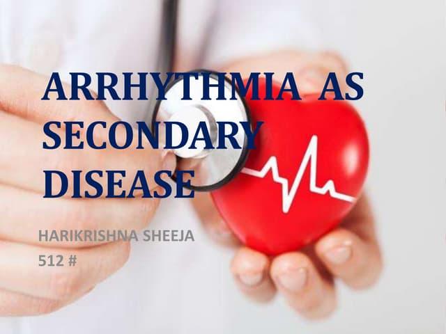 Arrhythmia  as secondary disease