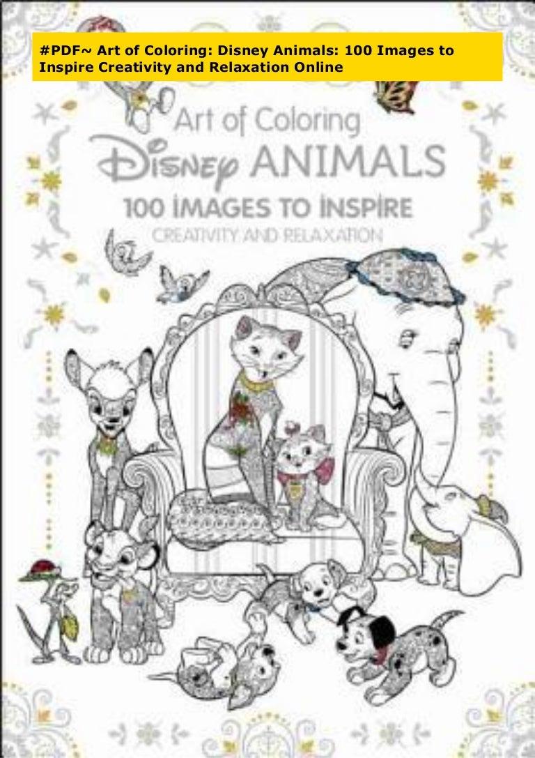 - PDF~ Art Of Coloring: Disney Animals: 100 Images To Inspire Creativi…