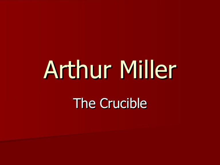 an analysis of the truth in the crucible a play by arthur miller The crucible: the perfect play for our post-truth times in the 50s, arthur miller used 17th-century salem to comment on the 'red scare' his drama is chillingly pertinent in the first weeks of.