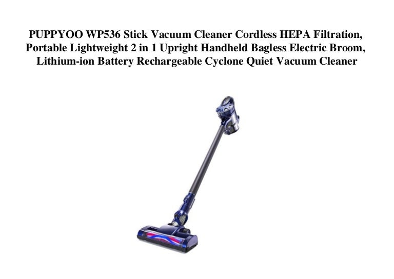 Bagless Lightweight Rechargeable Stick Handheld Vacuum Cleaner 2 in 1 with Wall Mount Stick Vacuum for Carpet Hard Floor Pet PUPPYOO WP536 Cordless Vacuum Cleaner 35mins Running Time