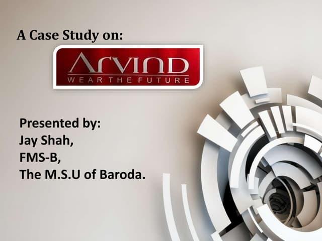 arvind mills strategy Case study arvind mills going for denims presented by: amrita gargi navneet pooja jhalani pooja sharma company profile name: - arvind mills y ceo: - sanjay lalbhai y.