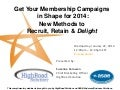 """Get Your Membership Marketing in Shape for 2014: How to Recruit, Retain & Delight Your Members"" produced for & by ASAE Endorsed Business Services"