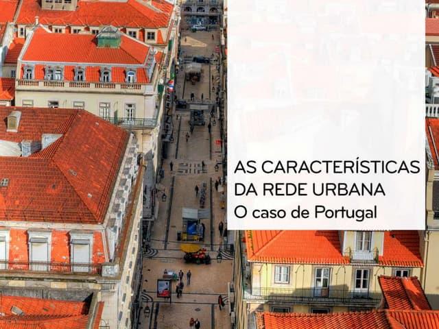 As características da rede urbana: o caso de Portugal - Geografia 11º Ano