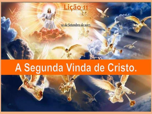 A Segunda Vinda de Cristo.