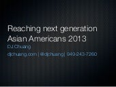 Reaching Next Generation Asian Americans 2013