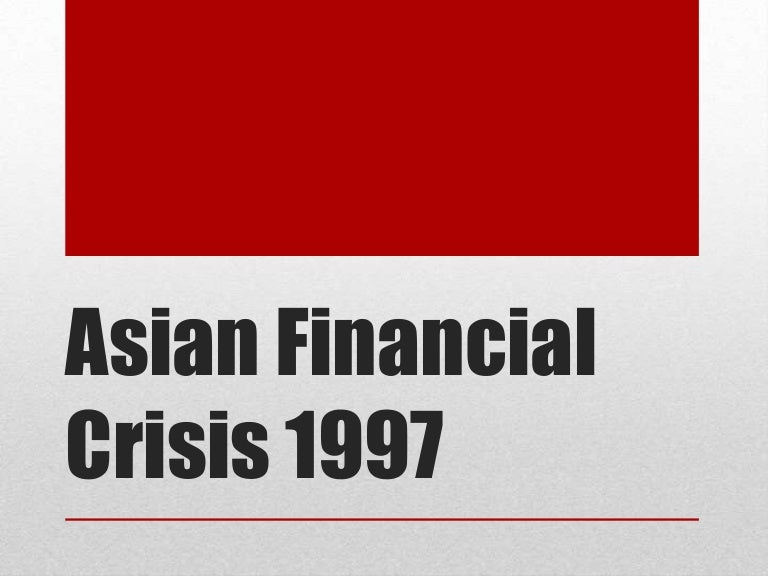 asia crisis in 1997 The asian financial crisis charles wlhill university of washington asian contagion between june 1997 and january 1998 a financial crisis swept like a brush fire through the tiger economies of se asian.