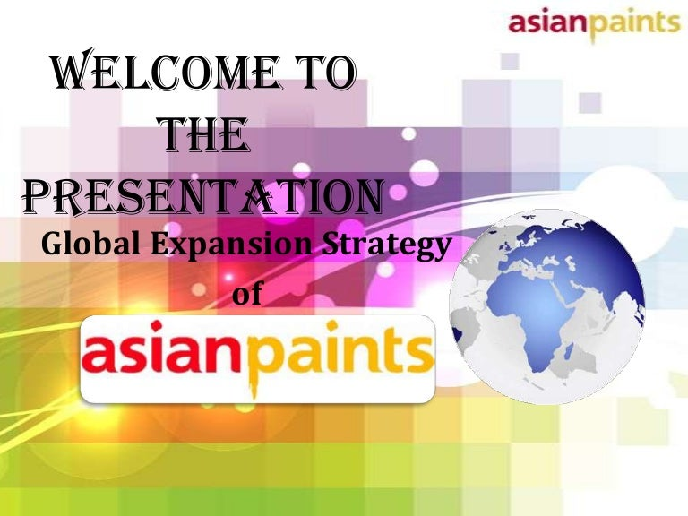 asian paints global strategy Htf mi broadcasted a new title 'global decorative paints industry market analysis & forecast 2018-2023 with 96 pages and in-depth assessment including key market trends, upcoming technologies.