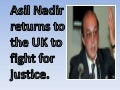 Asil nadir returns to the uk to fight