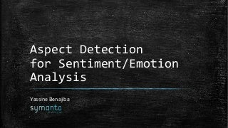 Aspect Detection for Sentiment / Emotion Analysis