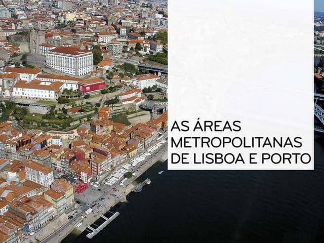 As áreas metropolitanas de Lisboa e Porto - Geografia 11º ano