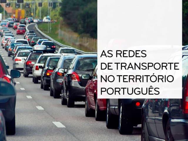 As redes de transporte no território português - Geografia 11º Ano