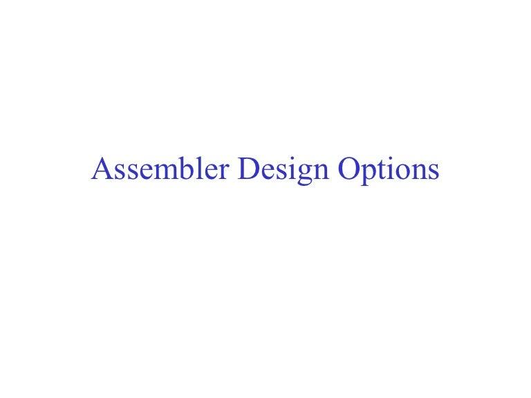 Assembler Design Options