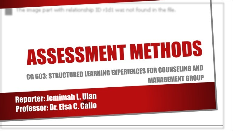 Assessment Methods Principles of these measures and to view of the classification assessment methods. assessment methods