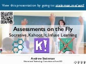 Assessments on the Fly