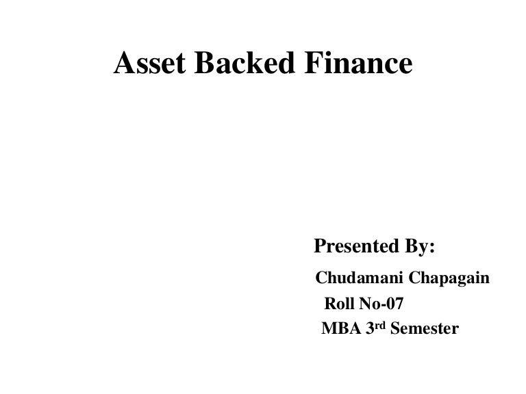 Asset backed financing