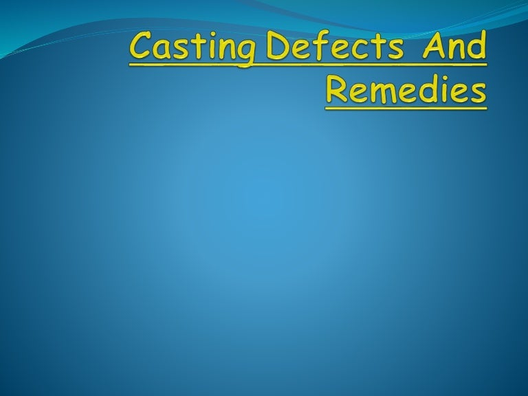Casting Defects And Remedies