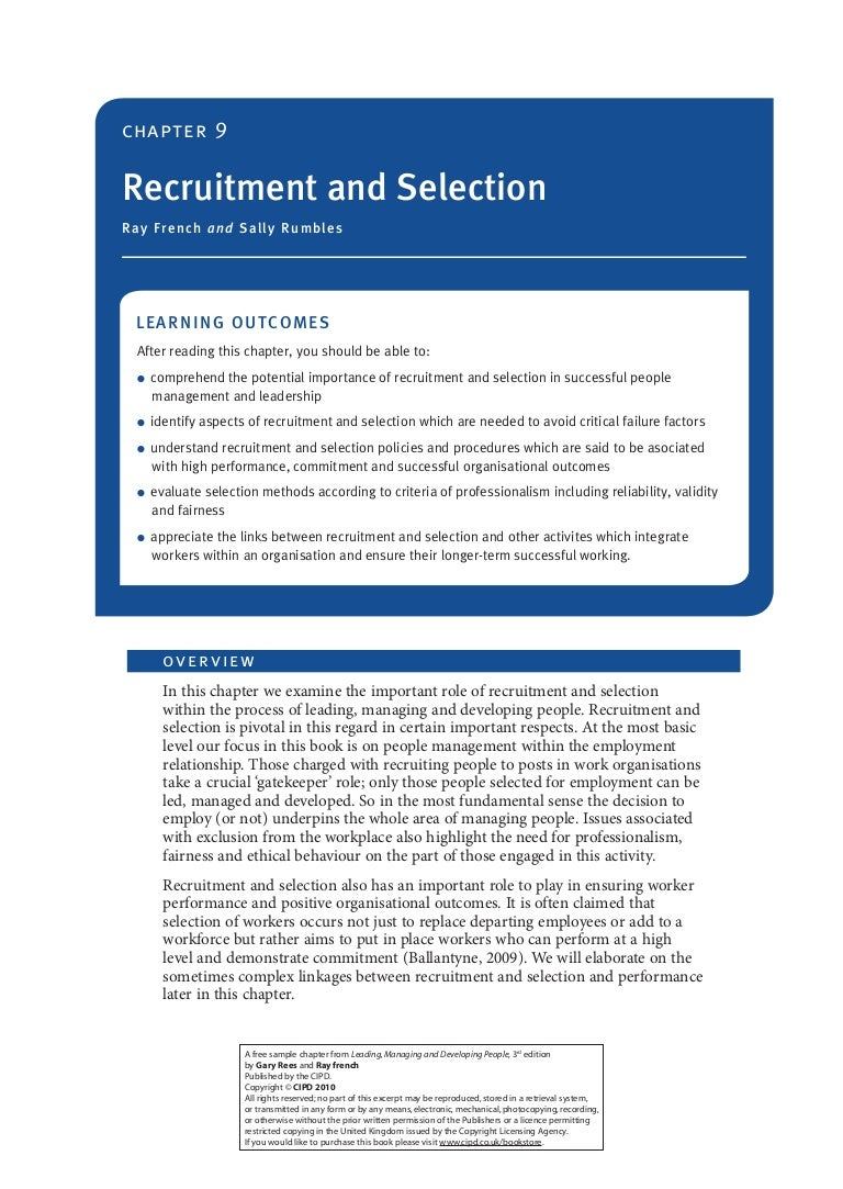 ethics in recruitment and selection Using the staffing model in recruitment and selection recruitment and selection should include procedures directed to analyze the need and purpose of a position, the culture of the institution, and ultimately to select and hire the person that best fits the position.