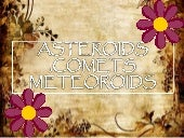 Asteroids,Comets and Meteorites