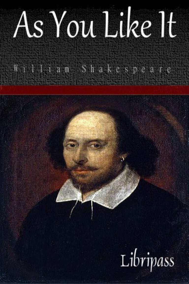 william shakespeares as you like it as Plot summary of and introduction to william shakespeare's play as you like it, with links to online texts, digital images, and other resources.
