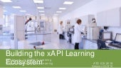 ATD ICE 2018 Building the xAPI Ecosystem Houck & Torrance
