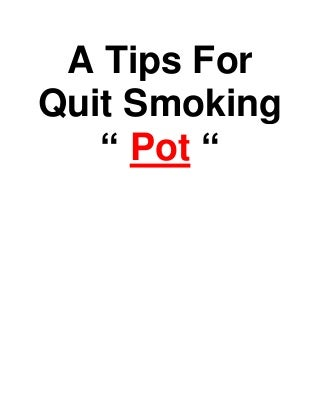 A tips for quit smoking pot or weed