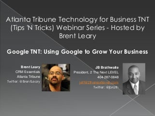 Atlanta Tribune Technology for Business Google (TNT) Tips 'n Tricks Webinar