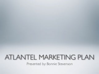 Atlantel 30-60-90 Day Marketing Plan
