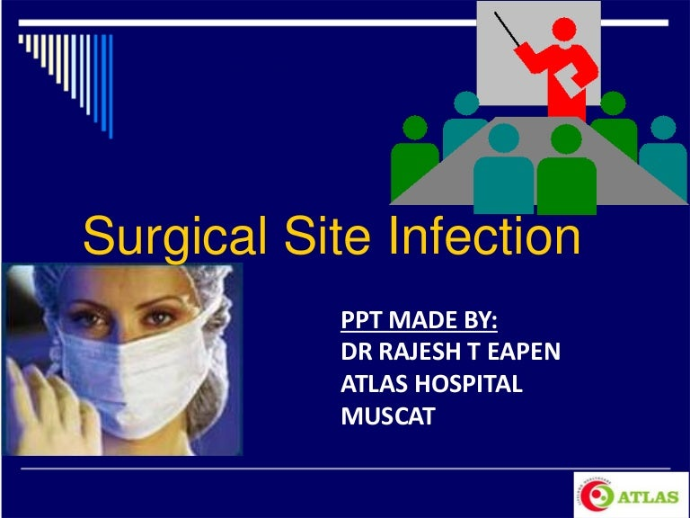 surgical site infection essay In honour of infection prevention 2018, brett mitchell and i are having a blogoff so that you can choose the best ipc article of 2018 this post presents my case, brett's post ( here ) presents his case, and there's a vote below so that you can choose.