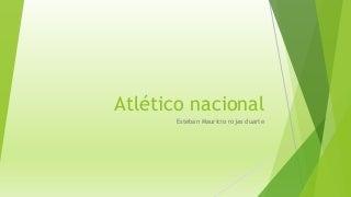 Atlético nacional (1)
