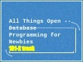All Things Open 2016 -- Database Programming for Newbies