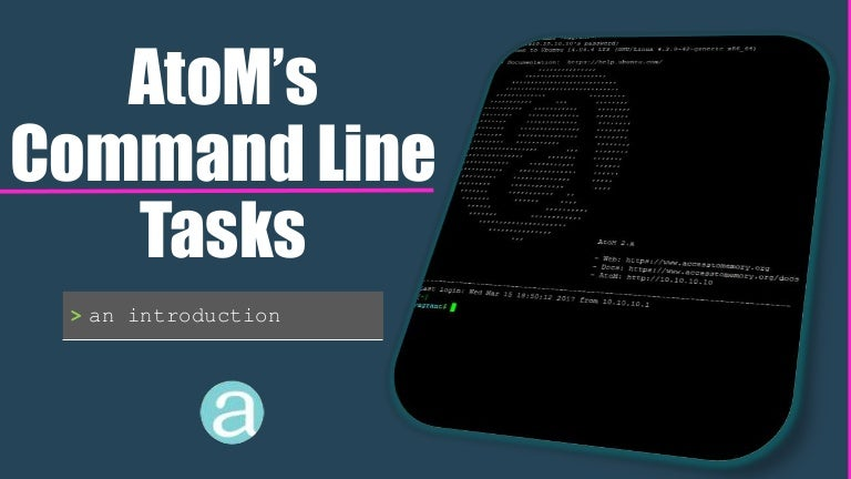 AtoM's Command Line Tasks - An Introduction