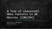 JavaOne: A tour of (advanced) akka features in 60 minutes [con1706]