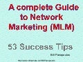 A complete Guide to Network     Marketing (MLM)  53 Success Tips