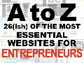 A to Z - The 26 Most Essential Websites For Entrepreneurs