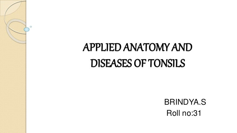 Applied Anatomy And Diseases Of Tonsil