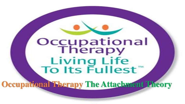 Occupational Therapy Attachment Theory