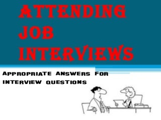 Attending job interviews
