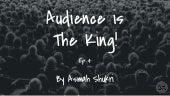 Audience is the King