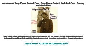 Audiobook of Sexy, Funny, Bastard! Free - Sexy, Funny, Bastard! Audiobook Free - Comedy Audiobook Free